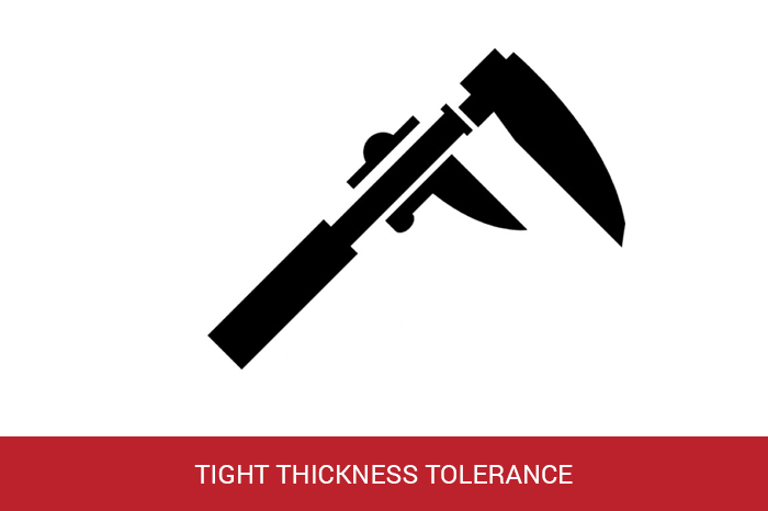 TIGHT-THICKNESS-TOLERANCE